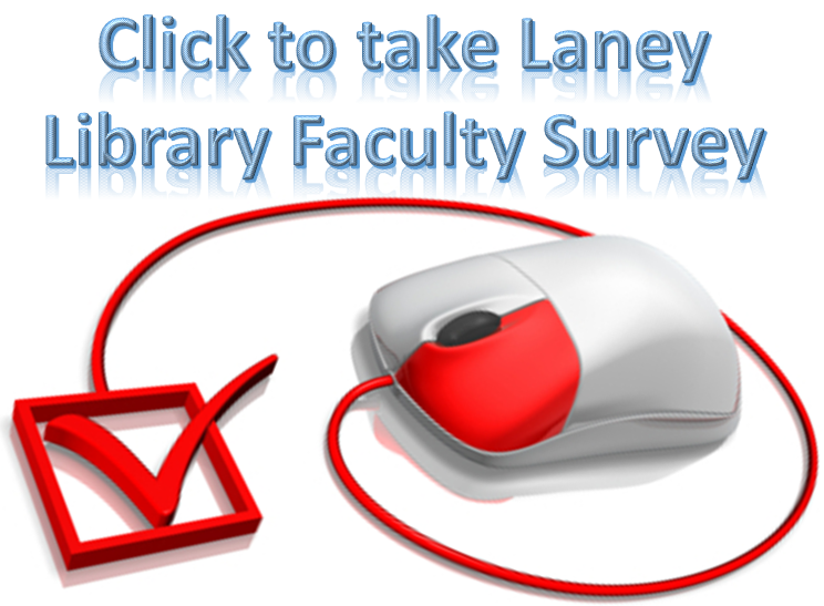 Laney Library Faculty Survey, 2018 The survey ends Friday, April 27th, and the names of $10 prizewinners will be announced Monday, April 30th, at 12:00 pm