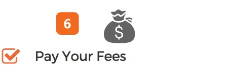 Step 6 Pay Your Fees