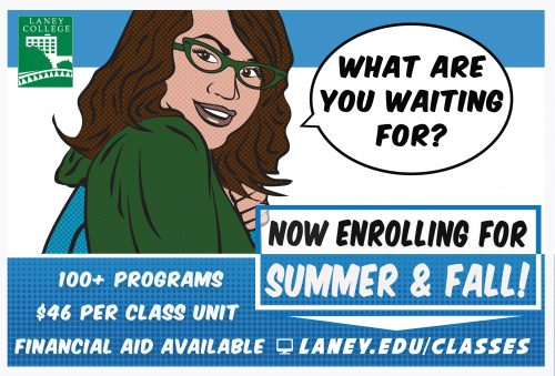 Now Enrolling for Summer & Fall at Laney College